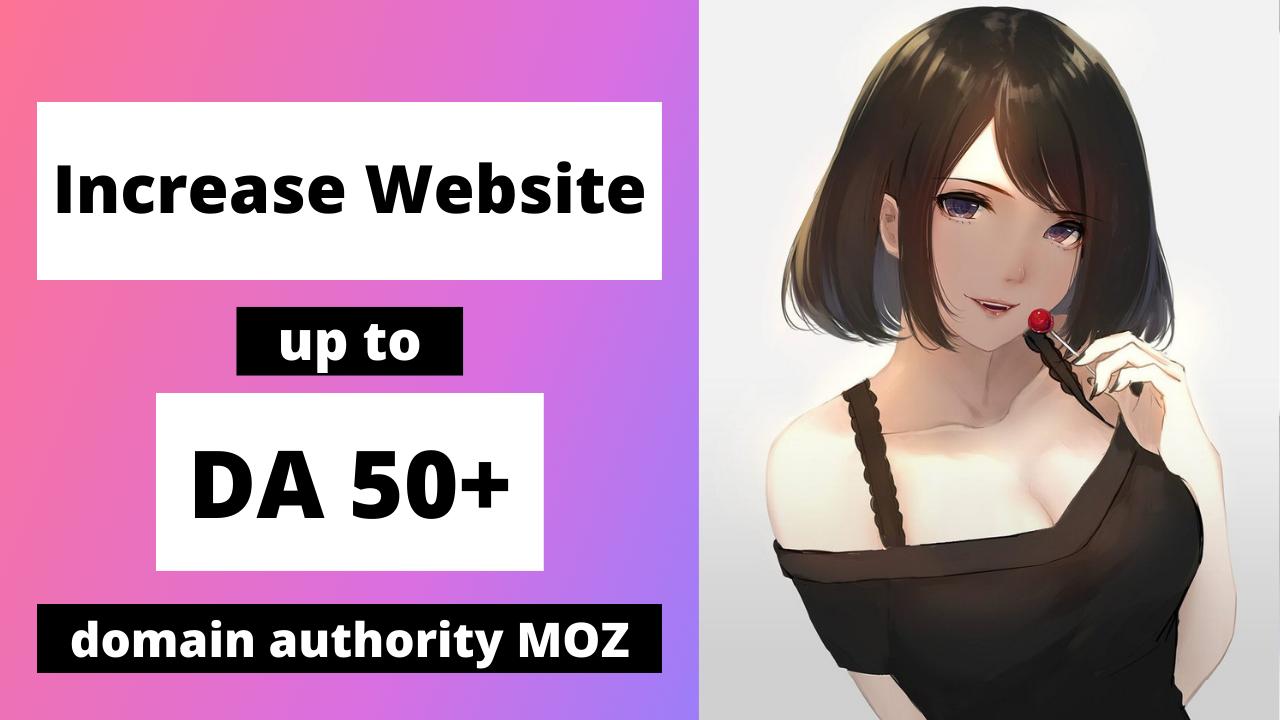 Increase domain authority moz to DA 50+