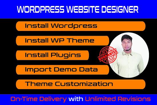 I will install wordpress,  customize wordpress theme and demo import