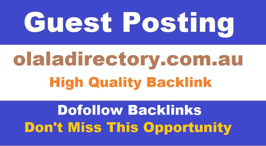 I will publish high quality guest post on olaladirectory. com. au
