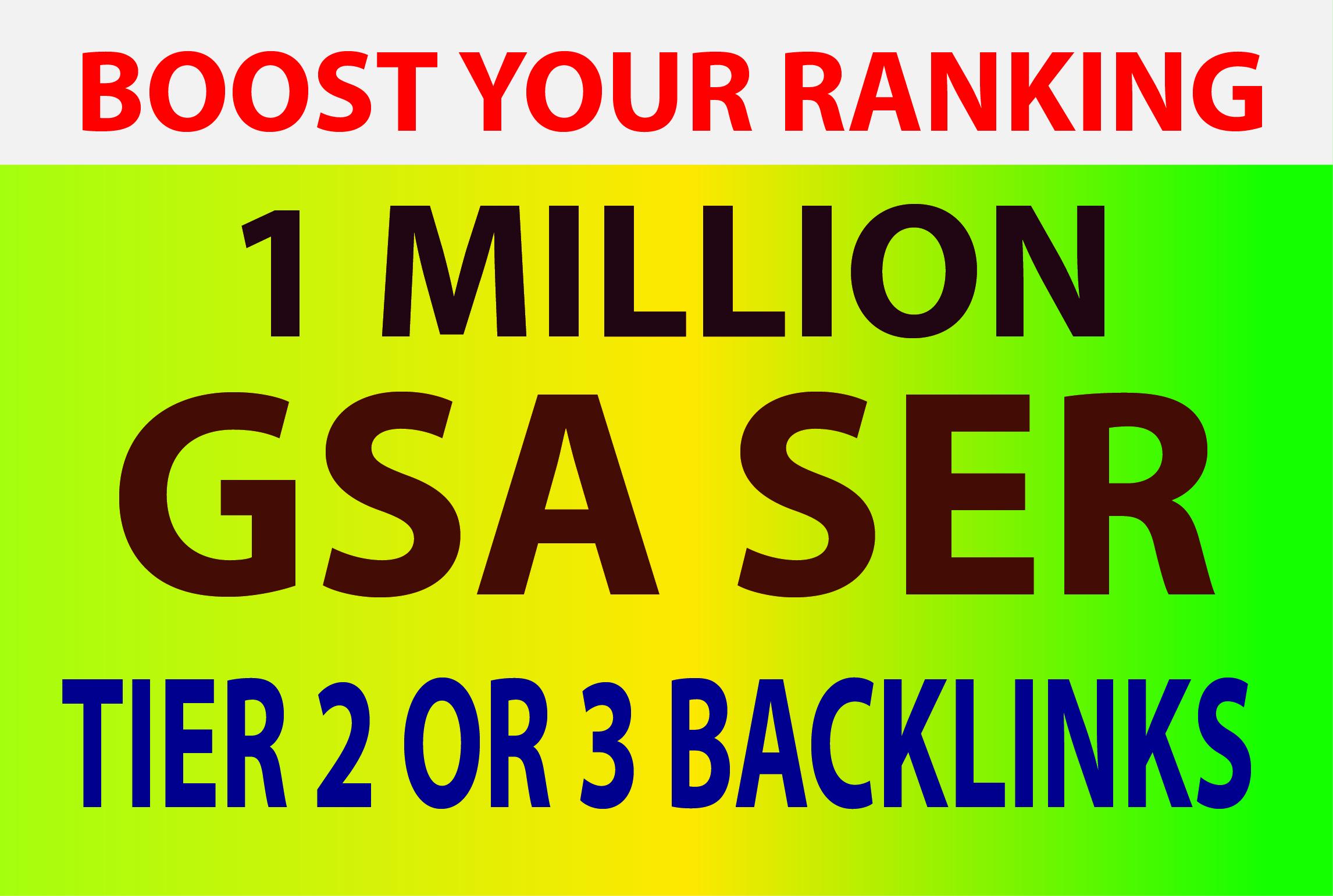 I will do 1 million tier 2 or 3 GSA SER backlinks for higher ranking