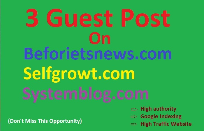 I will write and publish 3 guest posts on high da website with verified dofollow link