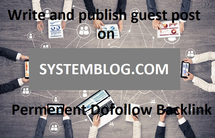I will publish guest post on systemblog. com with high quality backlinks