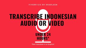 Indonesian Trascription Audio & Video