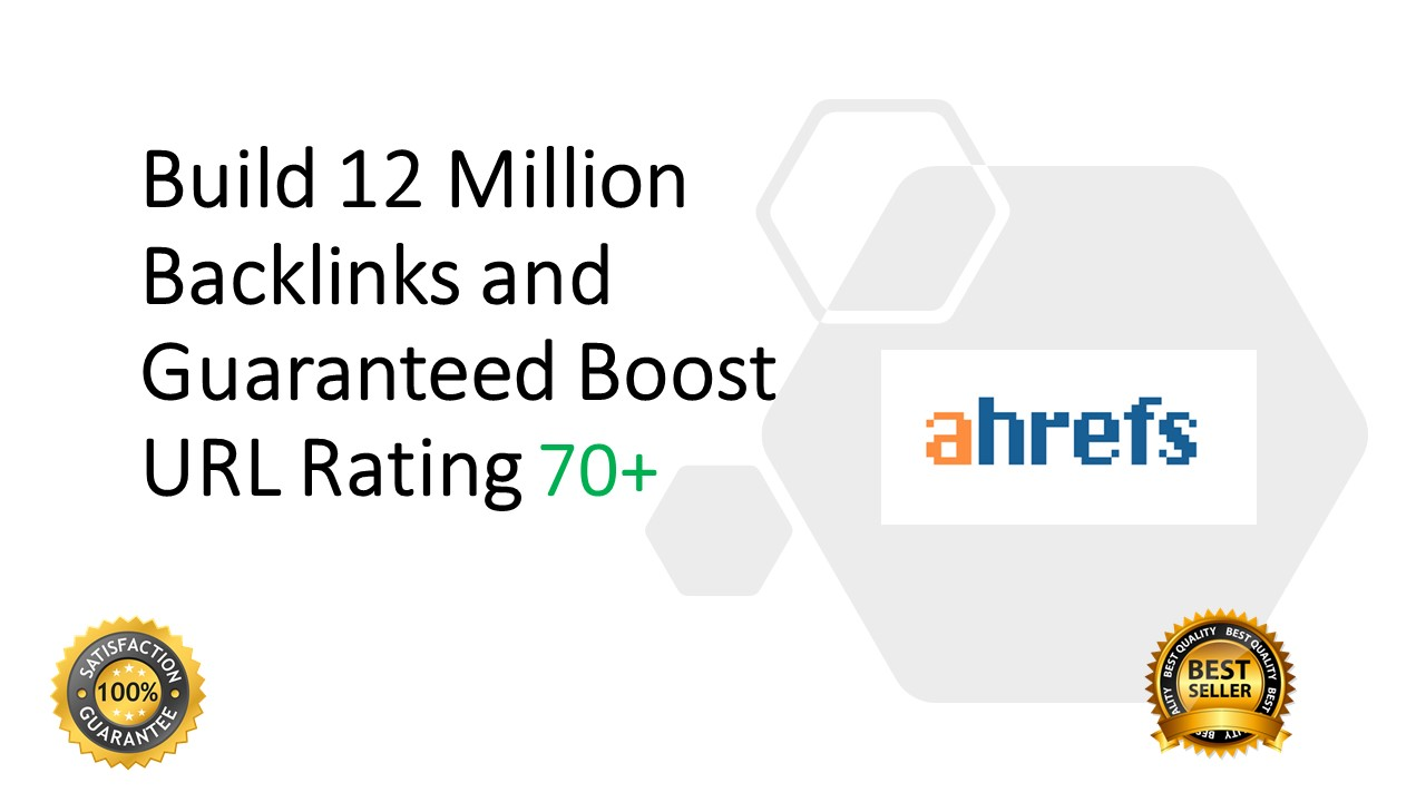 I will increase url rating ahrefs ur to 70 plus with 12m backlinks