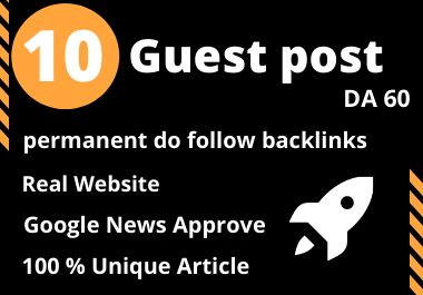 I Will Write And Publish 10 Guest Post on High DA / PA Sites