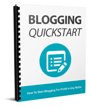BLOGGING QUICK START- Steps You Need To Take To Start Blogging For Profit