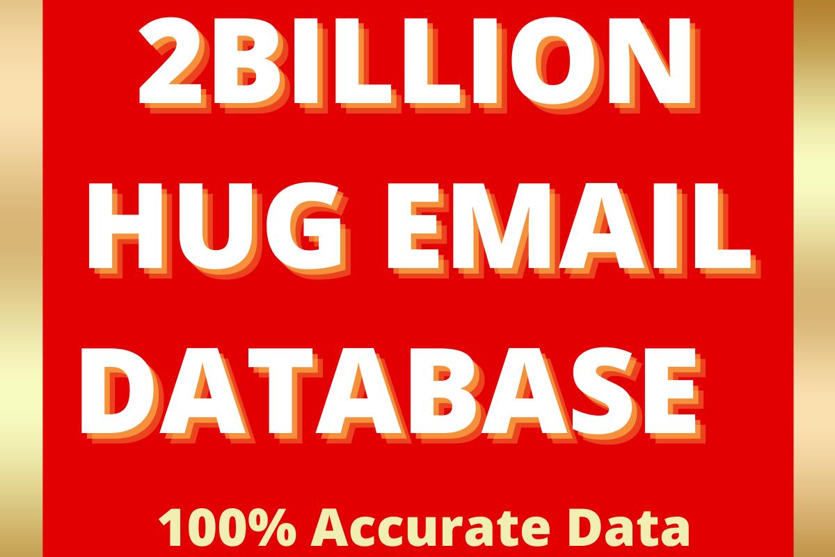 Tow Billion Worldwide Email Lists database,  B2B, B2C Business Marketing email database