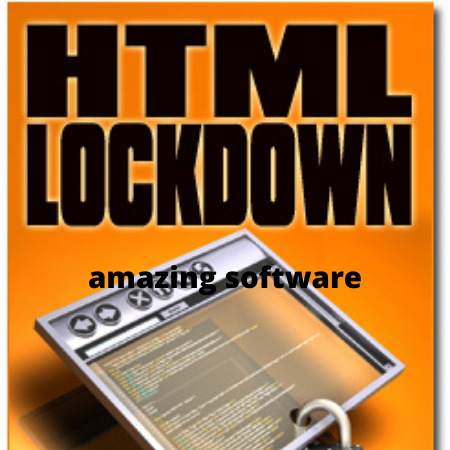 HTML Lockdown Amazing software
