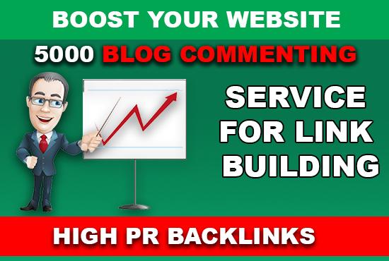 CREATE 5000 PR7 & PR9 BLOG COMMENTING FOR LINK BUILDING