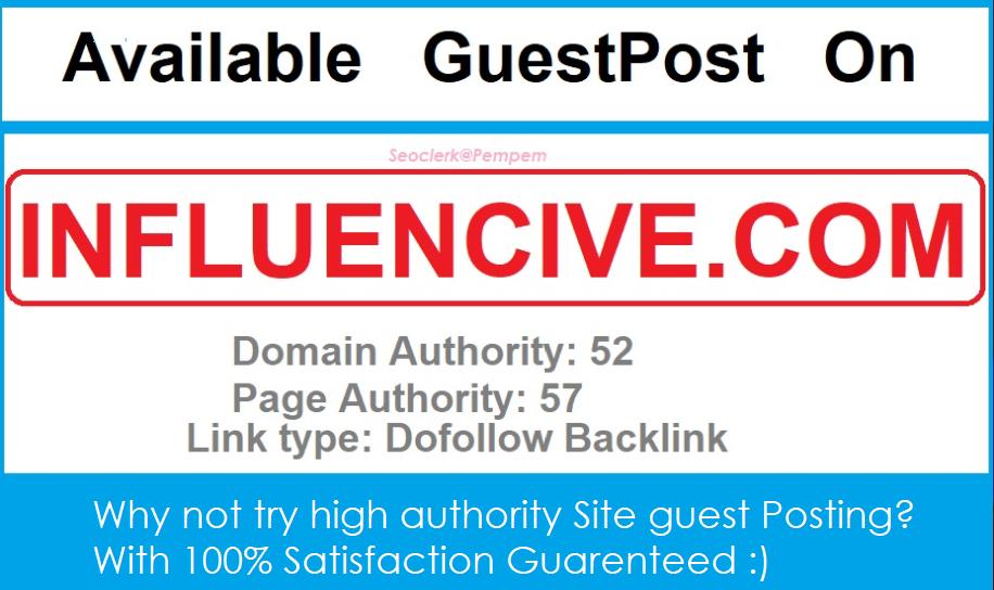 Publish your content on Influencive. com Dofollow DA-52