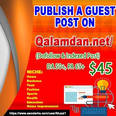 Publish a Guest Post On qalamdan. net DA 50+ PA 65+