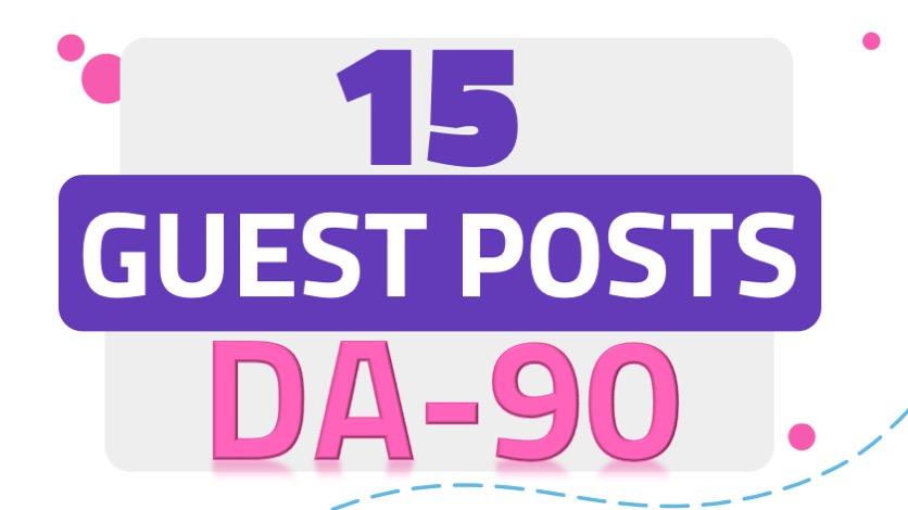 Premium Outreach 15 guest Posts on DA-90 website Real traffic