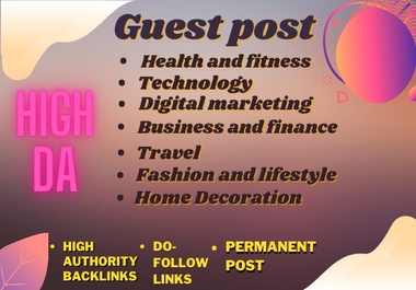 I will do high quality guest posting on High DA 20 to 70+ blog with DO-Follow link