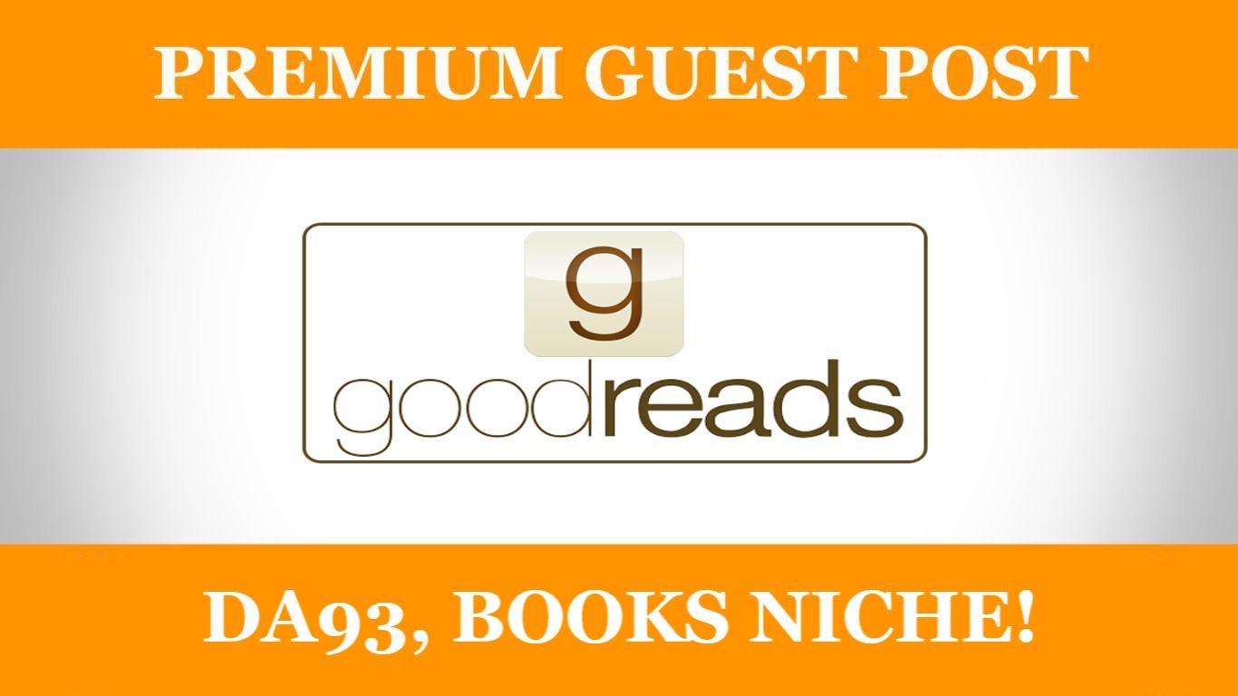 Publish guest post on Goodreads. com DA93 no-follow