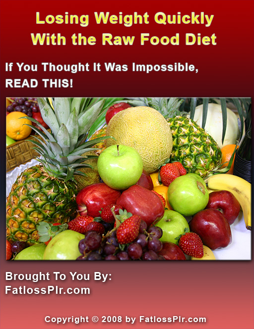 Losing Weight Quickly With The Raw Food Diet