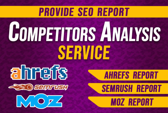 I will provide your competitor seo report using semrush and ahrefs