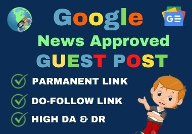 I Will Write And Publish Guest Post On Google News Approved Websites