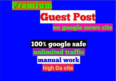 I will give you the best guest post on google news site