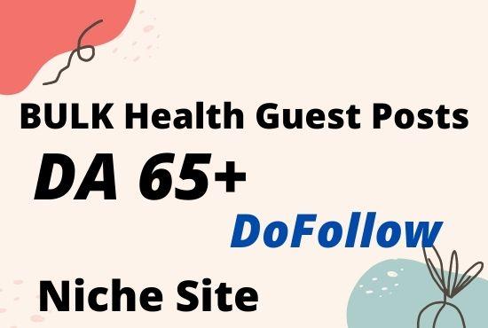 I will do bulk health guest post on high da Sites