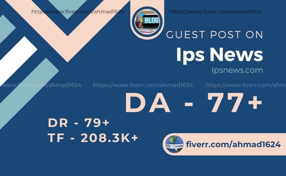Guest post on ipsnews. net da 78 permanent backlink