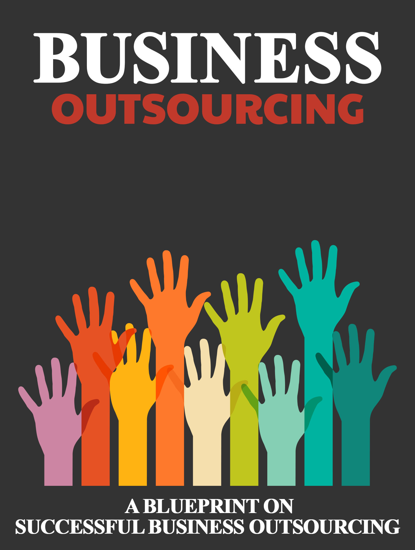 THE OUTSOURCING BUSINESS TODAY AND FUTURE