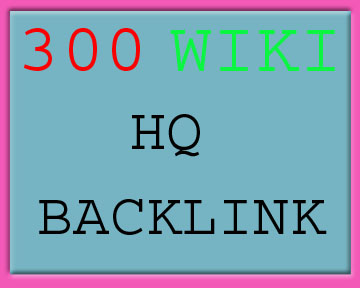 Provide You 300 High Authority Wiki Backlinks Mix Profile and Articles