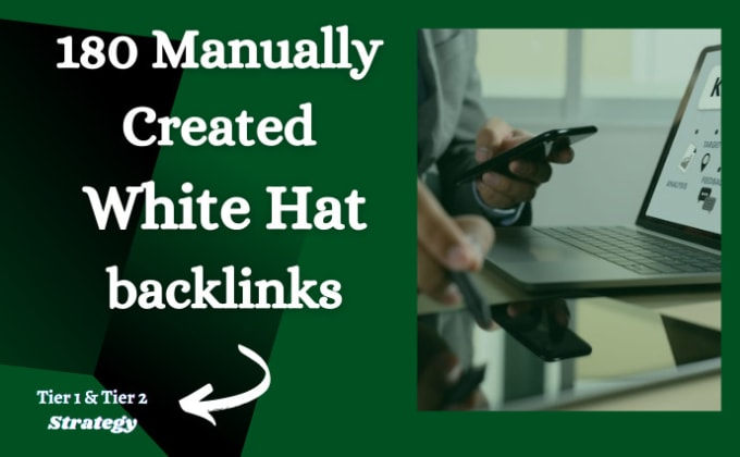 I will 180 manually create white hat backlinks with tier 1 and tier 2 strategy