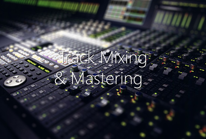 mix and Master tracks to your need,  Professionally