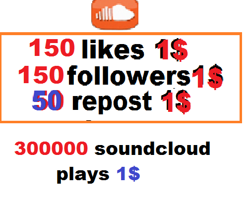 150 soundcloud likes or followers or 50 repost or 25 comments or 300k plays