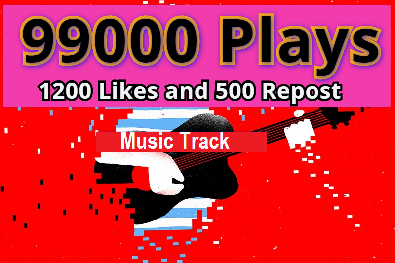 Add 99000 Non Drop PIay- Listeners,  1200 Likes and 500 Repost with Some Comments