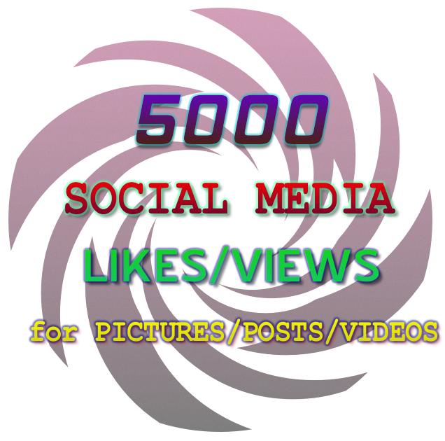 5000 Likes/Views to social media photos/posts/videos