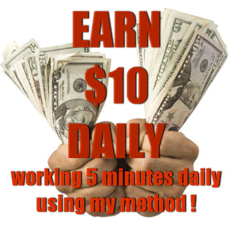 Give you My Tested Guaranteed Method to Make 10 Dollars