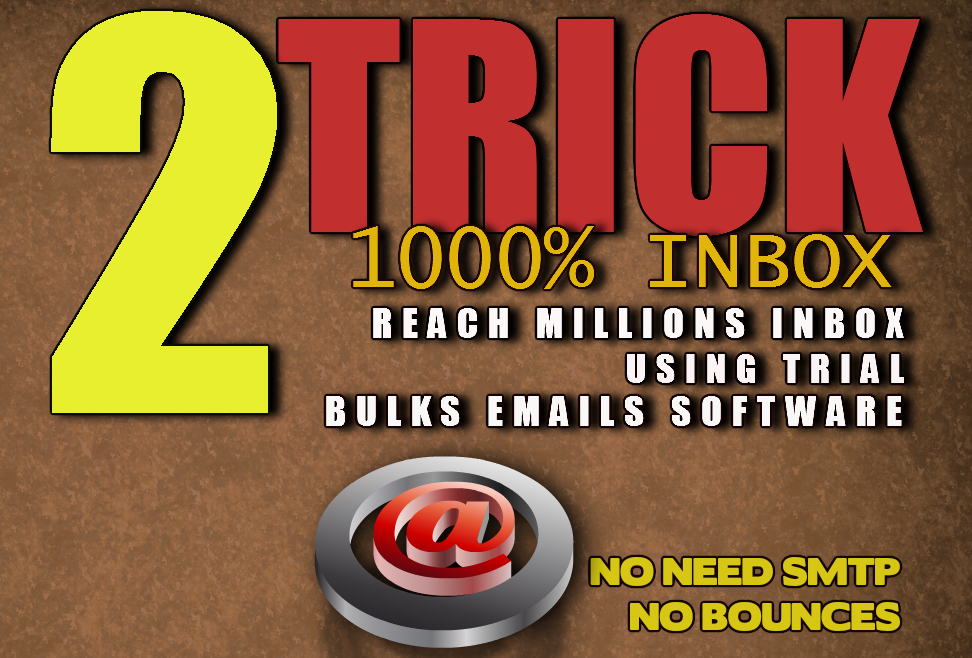 trick how to reach 1,000,000 to 2,000,000 emails inbox using trial bulks emails software 100 inbox