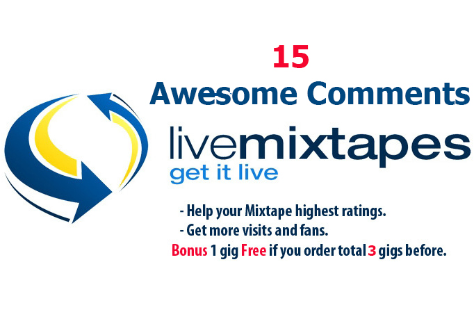 add 15 Awesome comments Livemixtapes