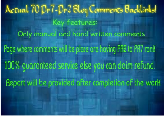 Provide 70 PR3 to PR7 actual page Hyperlinks for your website using blog comments