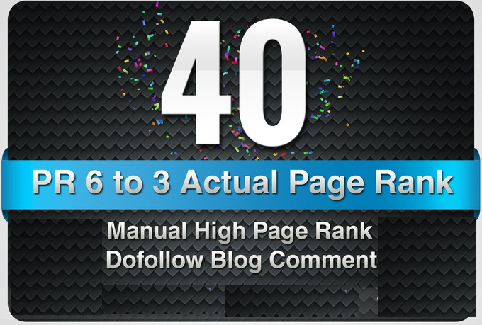 make 40 Manual DoFollow Blog Comment Actual PR 6 To 3