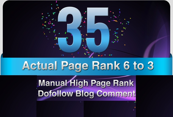 provide 35 Manual DoFollow Blog Comment Actual PR 6 To 3