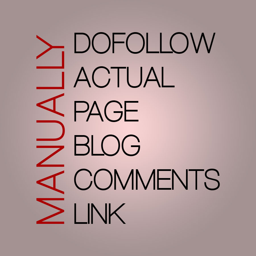 create 82 Manual DoFollow High PR Blog Comments backlink Actual Page Rank 6 To 2