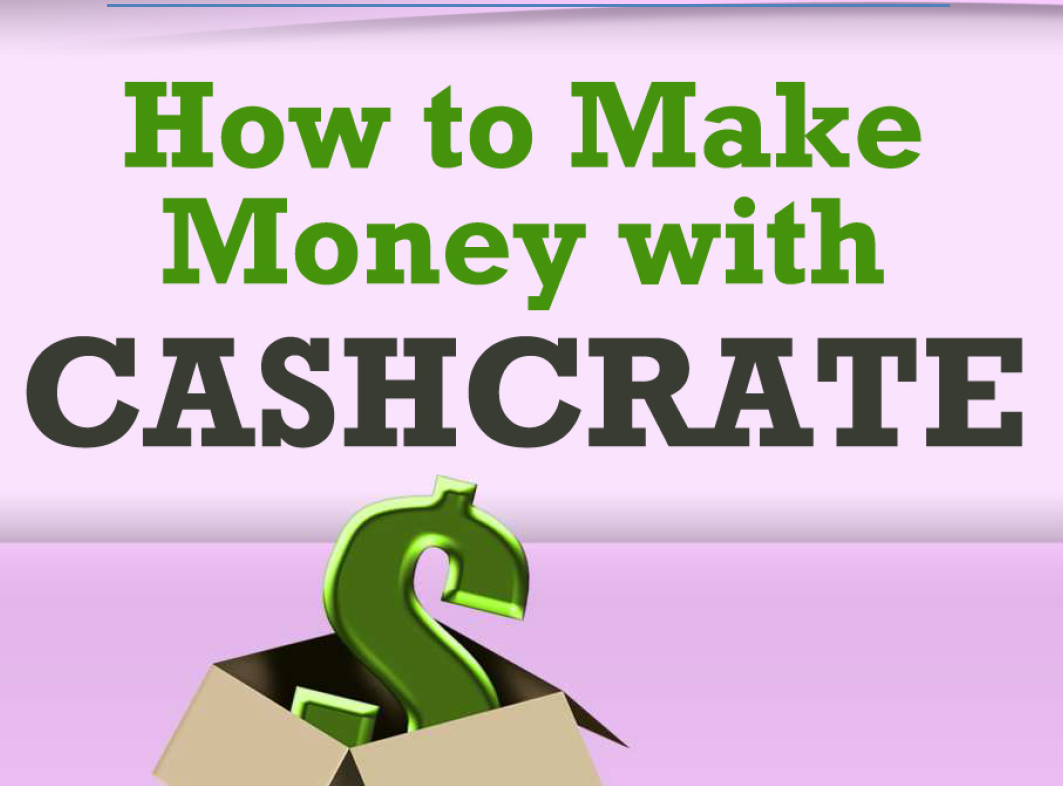 How to Make Money with CashCrate