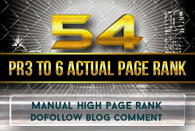 I will do 54 Blog commenting service PR3 to PR6 Actual pages for