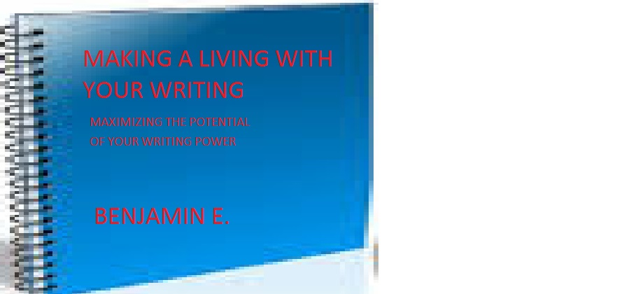 MAKING A LIVING WITH YOUR WRITING