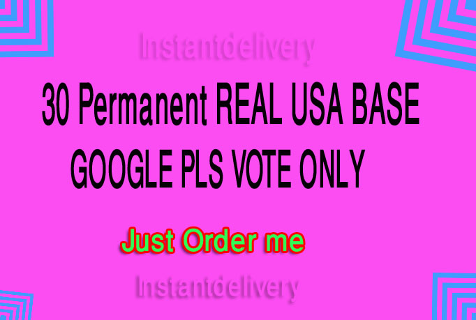 I will give you 30 Permanent REAL USA BASE GOOGLE PLS...