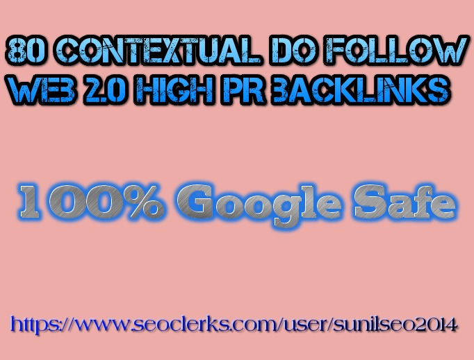 Provide 80 Contextual Do Follow High PR backlinks from web2 blogging sites