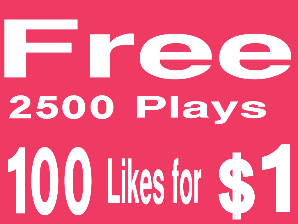 Free 2500 Plays with 100 soundcloud Likes