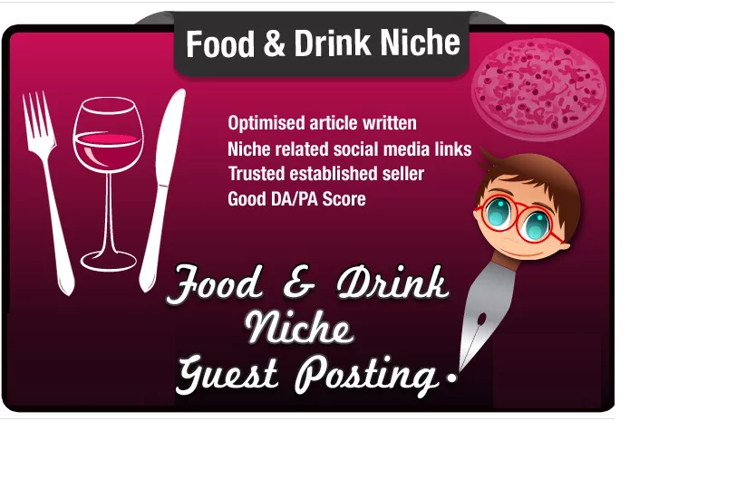 write and Post a Guest Post on a High Quality Food and Drinks Niche Site