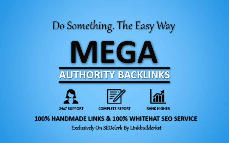 Mega Authority Backlinks - Whitehat SEO Service To Skyrocket Your Rankings