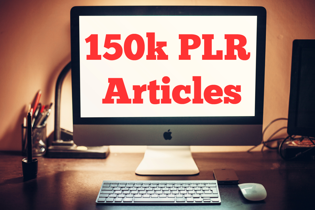 send you 150k PLR articles for your blog