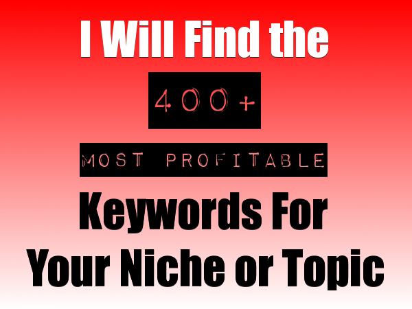 Will Find the 400+ Most Profitable Keywords for Any Niche or Topic