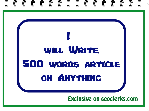 i will write 500 unique words article on anything