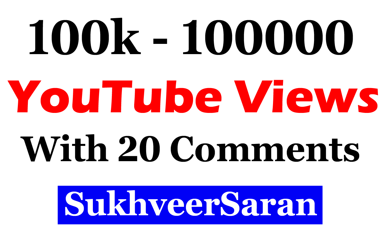 100000 or 100k or 100,000 YouTube views with 50 Comments
